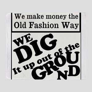 We make money the old fashion way Throw Blanket