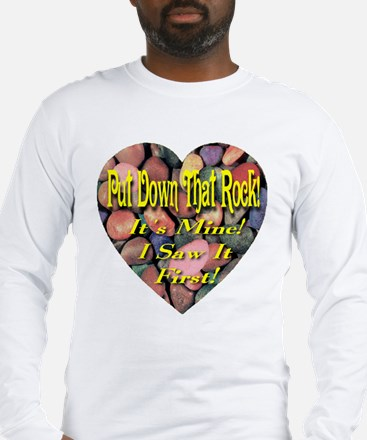 Put Down That Rock! Long Sleeve T-Shirt