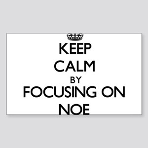 Keep Calm by focusing on on Noe Sticker