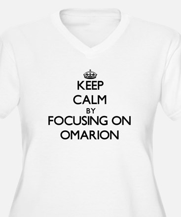 Keep Calm by focusing on on Omar Plus Size T-Shirt