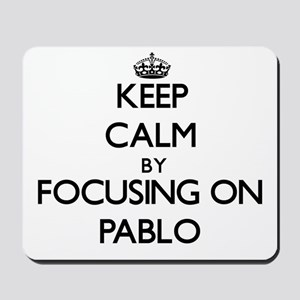 Keep Calm by focusing on on Pablo Mousepad