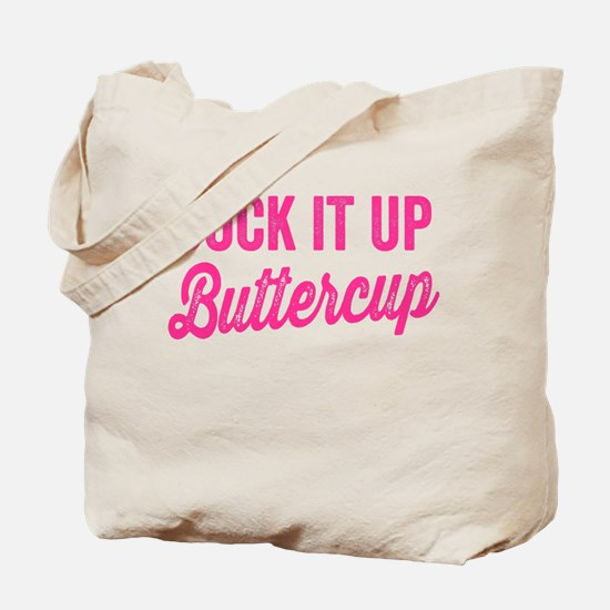 Suck It Up Buttercup Tote Bag