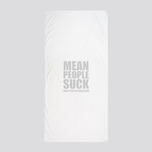 Mean People Suck Nice People Swallow Beach Towel