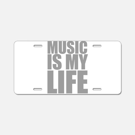 Music Is My Life Aluminum License Plate