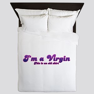 Im A Virgin This Is An Old Shirt Queen Duvet