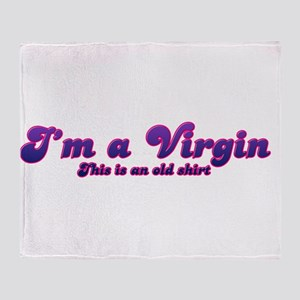 Im A Virgin This Is An Old Shirt Throw Blanket