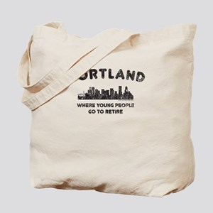 Portland. Where young people go to retire Tote Bag