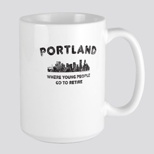 Portland. Where young people go to retire Mugs