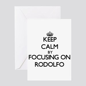 Keep Calm by focusing on on Rodolfo Greeting Cards