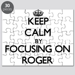 Keep Calm by focusing on on Roger Puzzle