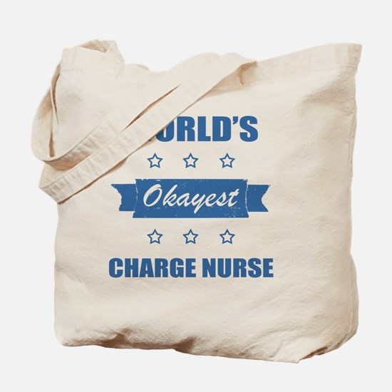 World's Okayest Charge Nurse Tote Bag