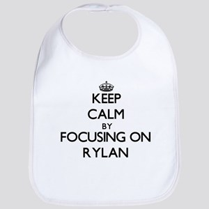 Keep Calm by focusing on on Rylan Bib