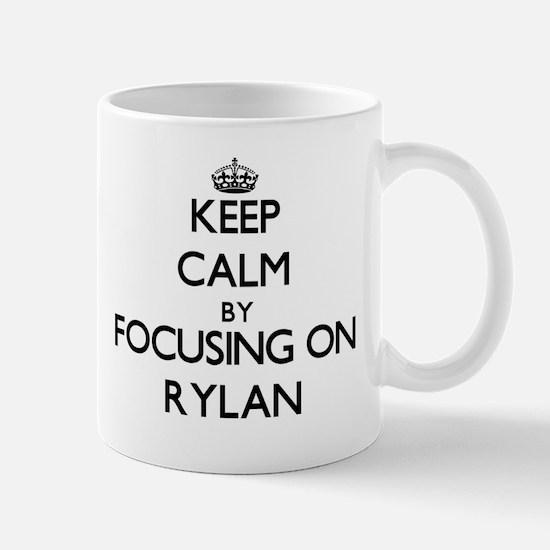 Keep Calm by focusing on on Rylan Mugs