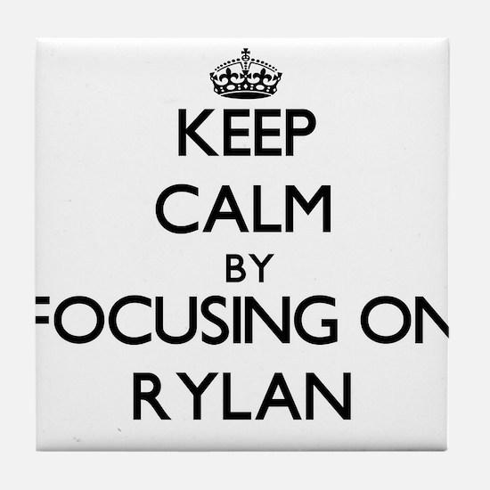 Keep Calm by focusing on on Rylan Tile Coaster