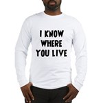 KnowWhereYouLive Long Sleeve T-Shirt
