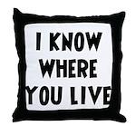 KnowWhereYouLive Throw Pillow