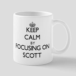 Keep Calm by focusing on on Scott Mugs