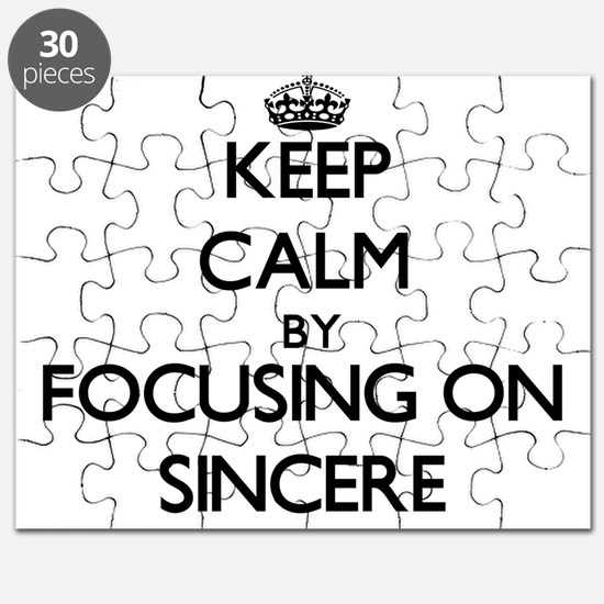 Keep Calm by focusing on on Sincere Puzzle