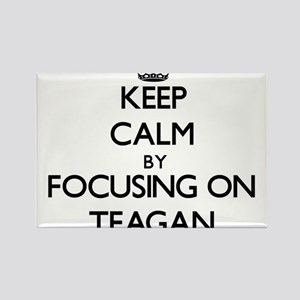 Keep Calm by focusing on on Teagan Magnets