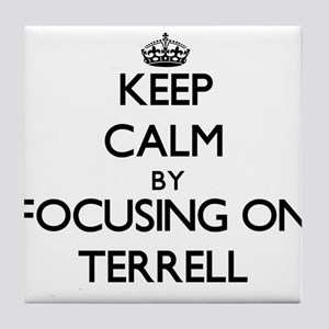 Keep Calm by focusing on on Terrell Tile Coaster