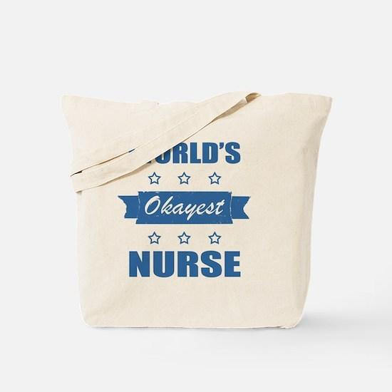World's Okayest Nurse Tote Bag
