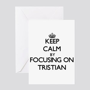 Keep Calm by focusing on on Tristia Greeting Cards