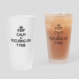 Keep Calm by focusing on on Tyree Drinking Glass