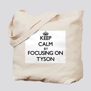 Keep Calm by focusing on on Tyson Tote Bag
