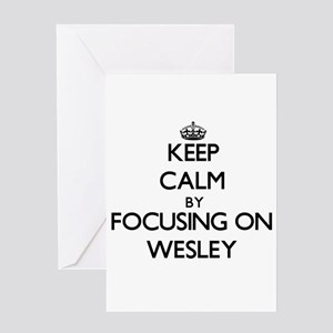 Keep Calm by focusing on on Wesley Greeting Cards