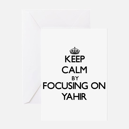 Keep Calm by focusing on on Yahir Greeting Cards
