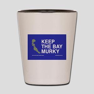Keep the Bay Murky Shot Glass