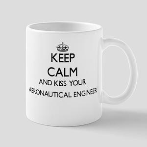 Keep calm and kiss your Aeronautical Engineer Mugs