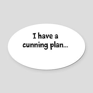 I having a cunning plan... Oval Car Magnet