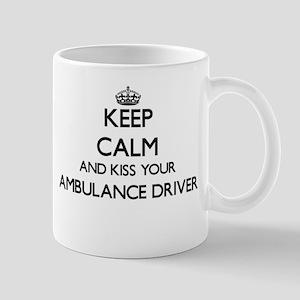 Keep calm and kiss your Ambulance Driver Mugs