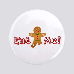"""Eat Me Gingerbread 3.5"""" Button"""