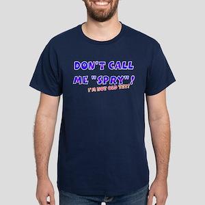 Not Spry Yet Dark T-Shirt