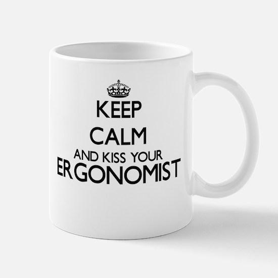 Keep calm and kiss your Ergonomist Mugs
