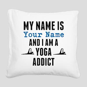 Yoga Addict Square Canvas Pillow