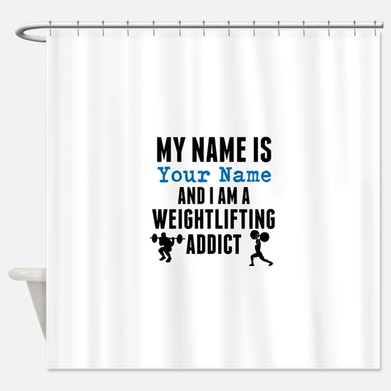 Weightlifting Addict Shower Curtain