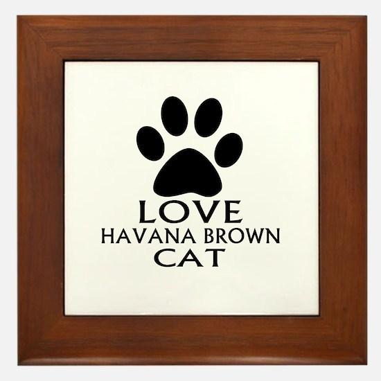 Love Havana Brown Cat Designs Framed Tile