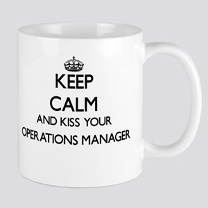 Keep calm and kiss your Operations Manager Mugs
