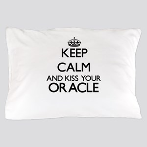 Keep calm and kiss your Oracle Pillow Case