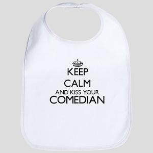 Keep calm and kiss your Comedian Bib