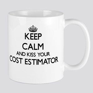 Keep calm and kiss your Cost Estimator Mugs