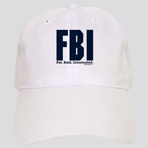 FBI: Fat. Bald. Intoxicated. Cap