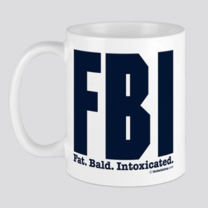 FBI: Fat. Bald. Intoxicated. Mug