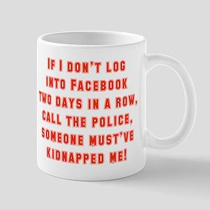 If I Don't Log Into Facebook Mugs