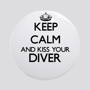 Keep calm and kiss your Diver Ornament (Round)