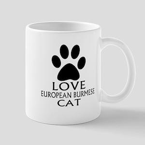 Love European Burmese Cat Design 11 oz Ceramic Mug