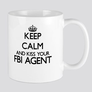 Keep calm and kiss your Fbi Agent Mugs